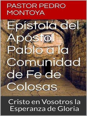 cover image of Epístola del Apóstol Pablo a la Comunidad de Fe de Colosas