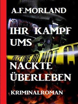 cover image of Ihr Kampf ums nackte Überleben