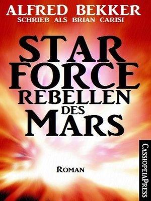 cover image of Brian Carisi Star Force--Rebellen des Mars