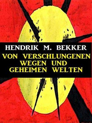 cover image of Von verschlungenen Wegen und geheimen Welten