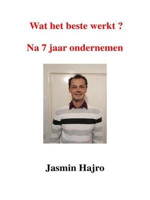 cover image of Wat Het Beste Werkt, Na 7 Jaar Ondernemen