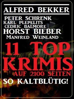 cover image of So kaltblütig! 11 Top Krimis auf 2100 Seiten