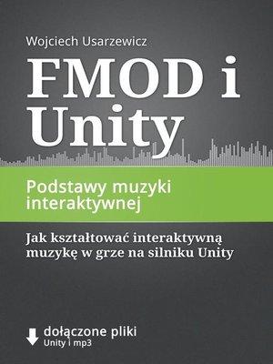 cover image of FMOD i Unity, Podstawy muzyki interaktywnej