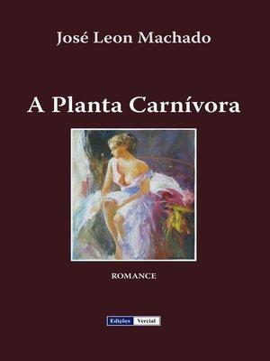 cover image of A Planta Carnívora