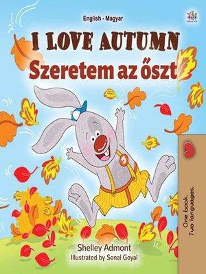 cover image of I Love Autumn Szeretem az őszt