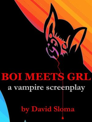 cover image of Boi Meets Grl--A Vampire Screenplay