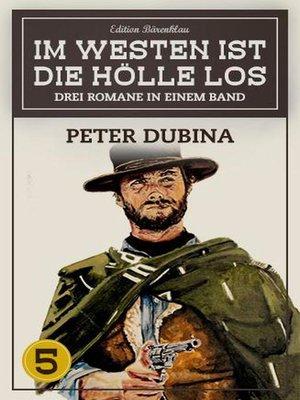 cover image of Im Westen ist die Hölle los Band 5--3 Romane in einem Band