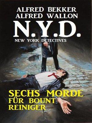 cover image of N.Y.D.--Sechs Morde für Bount Reiniger (New York Detectives)