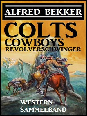 cover image of Colts, Cowboys, Revolverschwinger