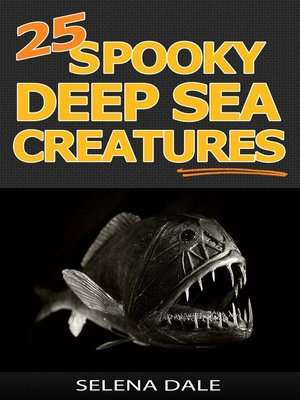cover image of 25 Spooky Deep Sea Creatures