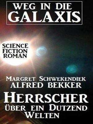 cover image of Herrscher über ein Dutzend Welten