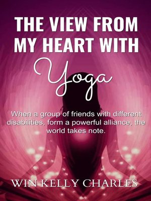 cover image of The View from my heart with yoga