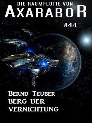 cover image of Die Raumflotte von Axarabor #44