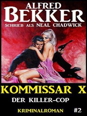 cover image of Alfred Bekker Kommissar X #2