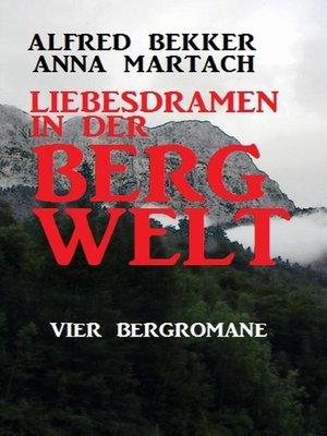 cover image of Liebesdramen in der Bergwelt