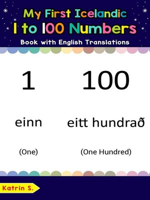 cover image of My First Icelandic 1 to 100 Numbers Book with English Translations
