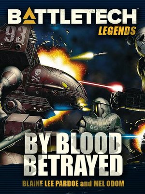 cover image of By Blood Betrayed: BattleTech Legends, #41