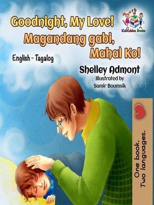 cover image of Goodnight, My Love! Magandang gabi, Mahal Ko!