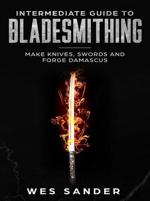 cover image of Intermediate Guide to Bladesmithing