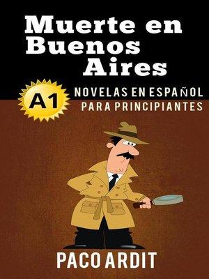 cover image of Muerte en Buenos Aires--Novelas en español para principiantes (A1)
