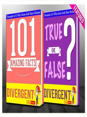 cover image of Divergent Trilogy--101 Amazing Facts & True or False?