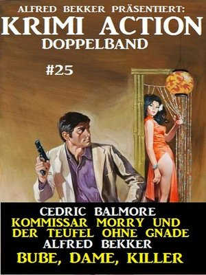 cover image of Krimi Action Doppelband #25--Kommissar Morry und der Teufel ohne Gnade--Bube, Dame, Killer