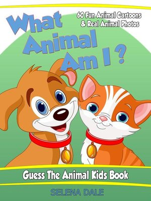 cover image of What Animal Am I? Guess the Animal Kids Book