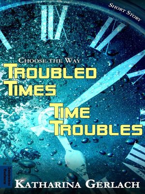 cover image of Troubled Times--Time Troubles