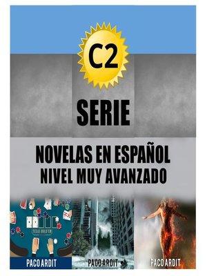 cover image of C2--Serie Novelas en Español Nivel Muy Avanzado