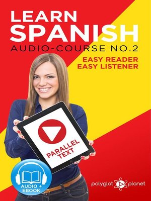 cover image of Learn Spanish | Easy Reader | Easy Listener | Parallel Text Spanish Audio Course No. 2