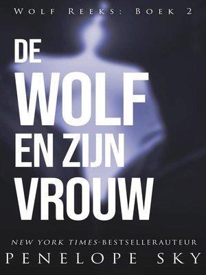 cover image of De wolf en zijn vrouw