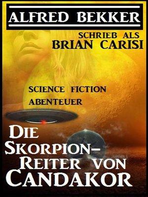cover image of Die Skorpion-Reiter von Candakor