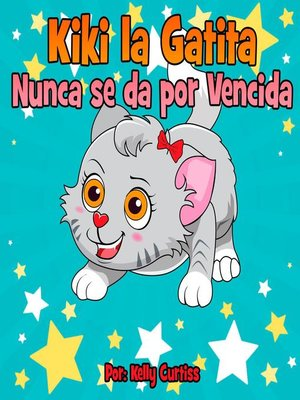 cover image of Kiki la gatita nunca se da por vencida