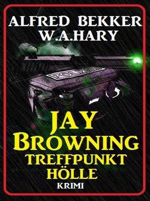 cover image of Jay Browning--Treffpunkt Hölle