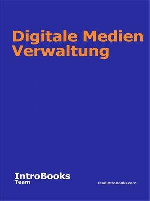 cover image of Digitale Medien Verwaltung