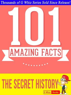 cover image of The Secret History--101 Amazing Facts You Didn't Know