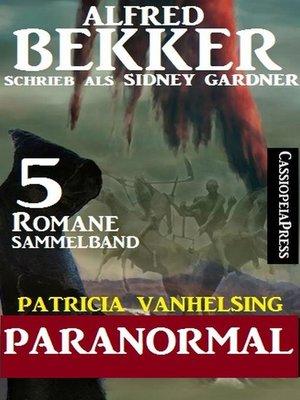 cover image of Patricia Vanhelsing Sammelband 5 Romane