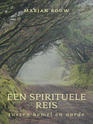 cover image of Een spirituele reis tussen hemel en aarde