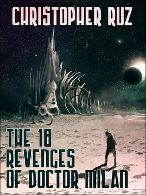 cover image of The Eighteen Revenges of Doctor Milan