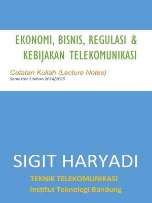 cover image of Ekomomi, Bisnis, Regulasi & Kebijakan Telekomunikasi