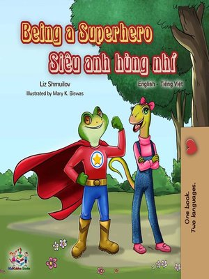cover image of Being a Superhero (English Vietnamese Bilingual Book)