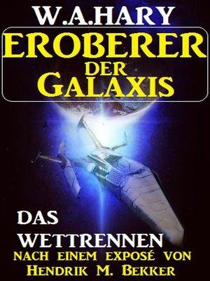 cover image of Eroberer der Galaxis--Das Wettrennen
