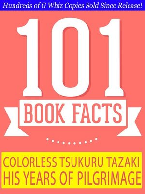 cover image of Colorless Tsukuru Tazaki and His Years of Pilgrimage--101 Amazing Facts You Didn't Know