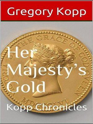 cover image of Her Majesty's Gold