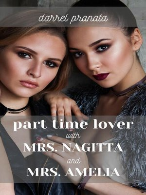 cover image of Part Time Lover with Mrs. Nagitta and Mrs. Amelia