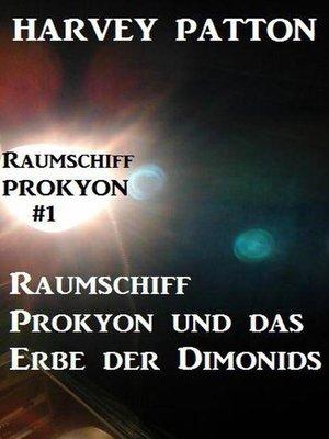 cover image of Raumschiff Prokyon und das Erbe der Dimonids  Raumschiff Prokyon #1