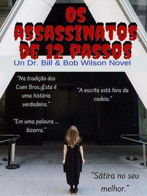 cover image of Os assassinatos em 12 passos, Assassinato e desordem nas salas de recuperação