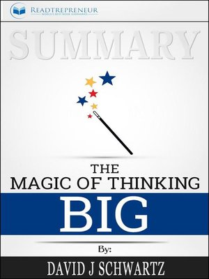 cover image of Summary of the Magic of Thinking Big by David J Schwartz