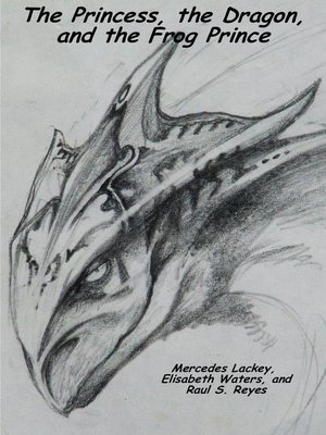 cover image of The Princess, the Dragon, and the Frog Prince