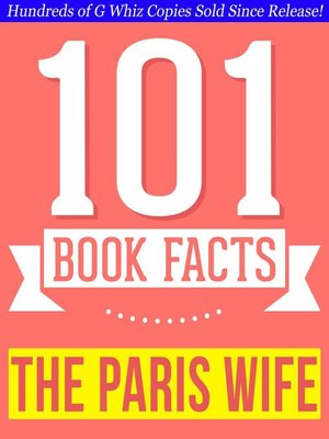 cover image of The Paris Wife--101 Amazingly True Facts You Didn't Know